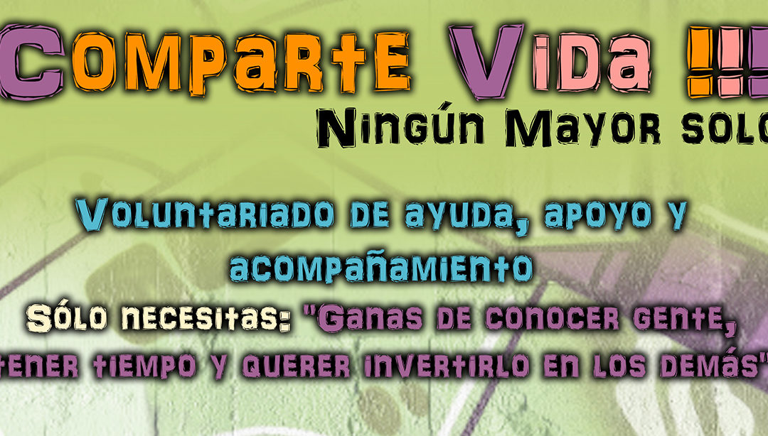 VOLUNTARIADO. COMPARTE VIDA!!!